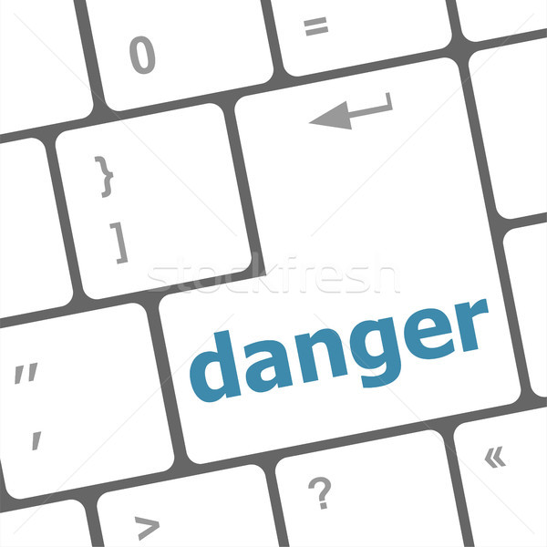 danger word on computer key. security concept Stock photo © fotoscool