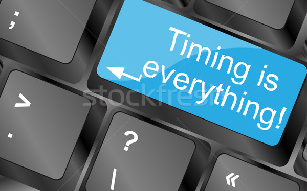 Timing is everything. Computer keyboard keys with quote button. Inspirational motivational quote. Si Stock photo © fotoscool