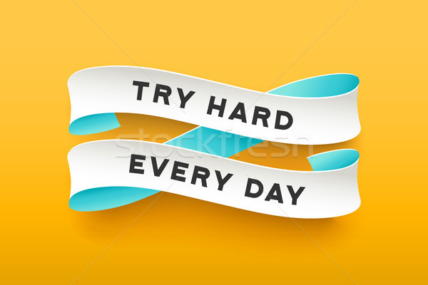 Paper ribbon with text Try Hard Every Day Stock photo © FoxysGraphic