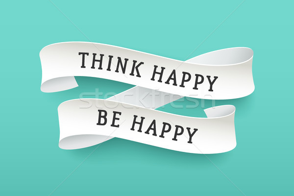 Paper ribbon with text Think Happy Be Happy Stock photo © FoxysGraphic