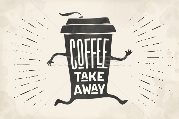 Poster take out coffee cup with lettering Coffee take away Stock photo © FoxysGraphic