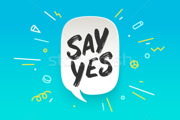 Say Yes. Banner, speech bubble Stock photo © FoxysGraphic
