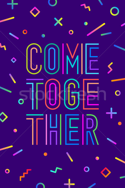 Come together. Motivation positive poster Stock photo © FoxysGraphic