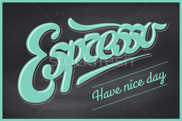 Poster coffee with hand drawn lettering Espresso and inscription Have nice day Stock photo © FoxysGraphic