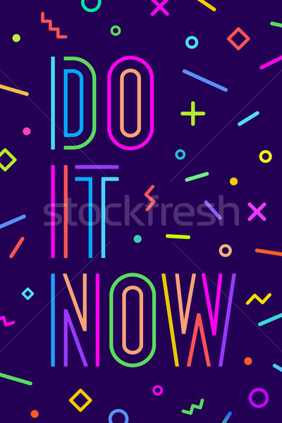 Motivation positive poster Do It Now Stock photo © FoxysGraphic