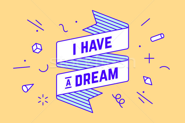 I Have a Dream. Vintage ribbon banner Stock photo © FoxysGraphic
