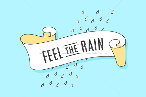 Old trendy ribbon with text Feel the Rain Stock photo © FoxysGraphic
