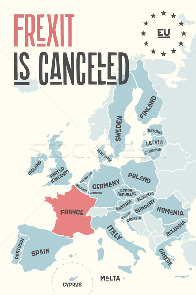 Frexit is cancelled. Poster map of the European Union Stock photo © FoxysGraphic