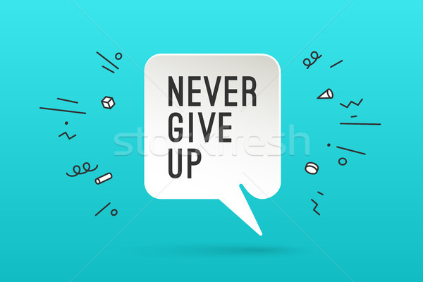 Poster with text Never Give Up Stock photo © FoxysGraphic