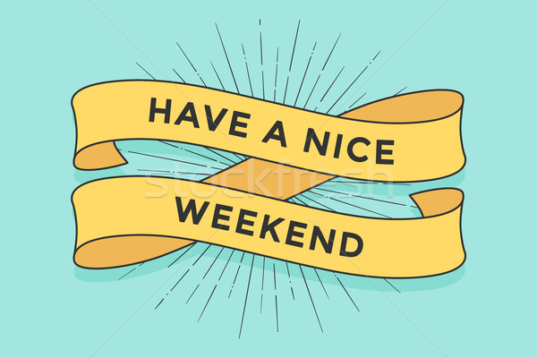 Ribbon with inscription Have a nice Weekend Stock photo © FoxysGraphic