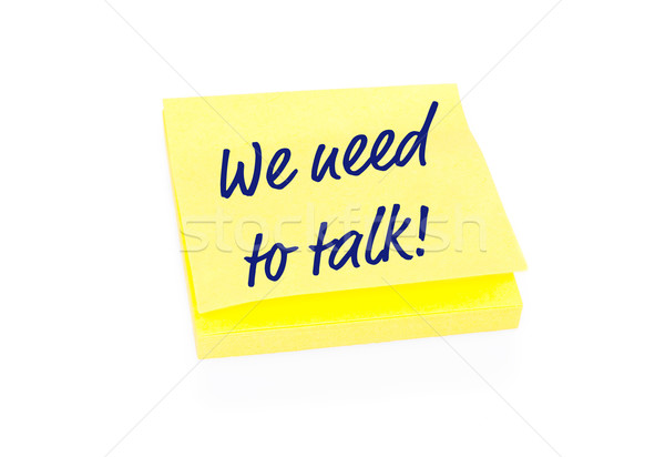 Yellow sticky note on block with text We Need To Talk Stock photo © franky242