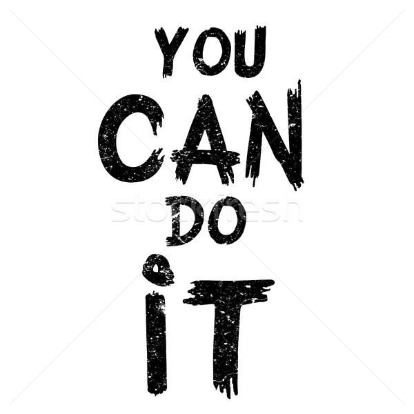 quote You Can Do It Stock photo © frescomovie
