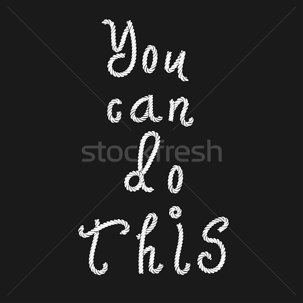 quote You Can Do This. Stock photo © frescomovie