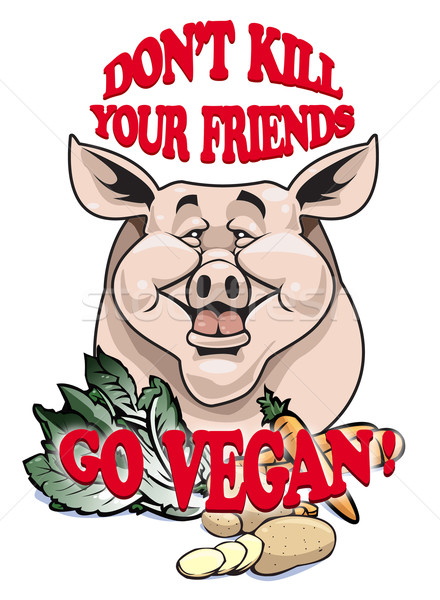 Don't kill your friends - Go vegan! Stock photo © fresh_7266481