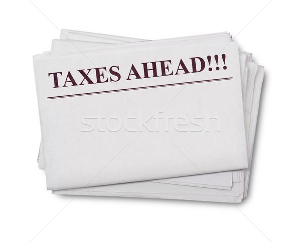 Adózás előre cím újság fehér pénzügy Stock fotó © goir