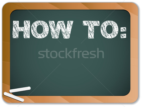 Blackboard with How To Message written with Chalk Stock photo © gubh83