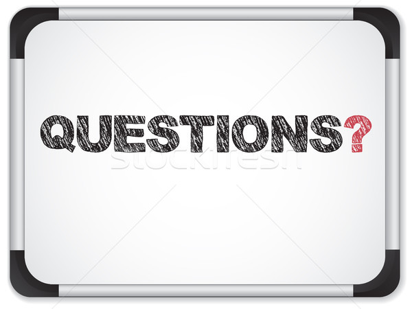 Whiteboard with Questions Message written in Black Stock photo © gubh83