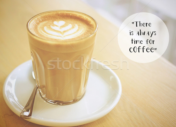 Inspirational quote with cup of coffee with retro filter effect Stock photo © happydancing