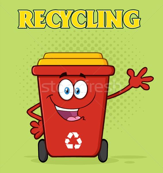 Happy Red Recycle Bin Cartoon Mascot Character Waving For Greeting Stock photo © hittoon