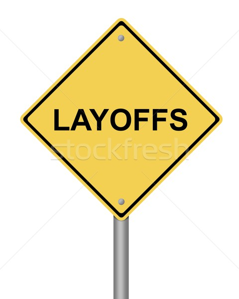 Warning Sign Layoffs Stock photo © hlehnerer