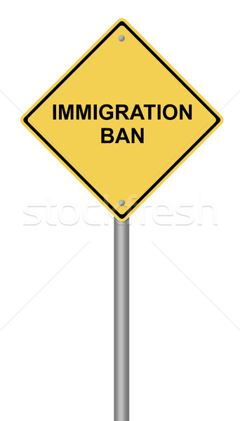 Warning Sign Immigration Ban Stock photo © hlehnerer