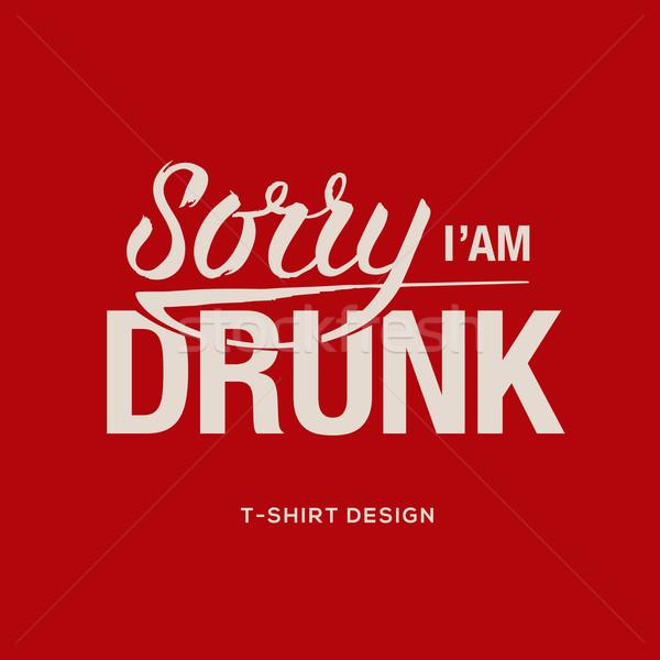 Sorry I am drunk - information sign Stock photo © ikopylov