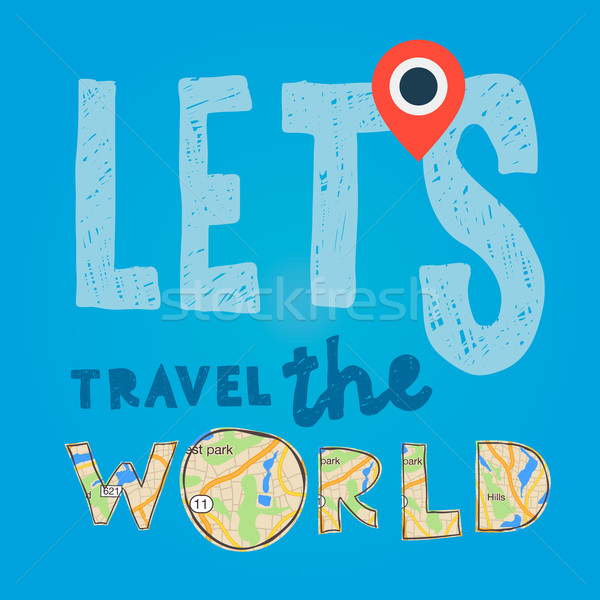 Lets go travel the world. Vacations and tourism concept Stock photo © ikopylov