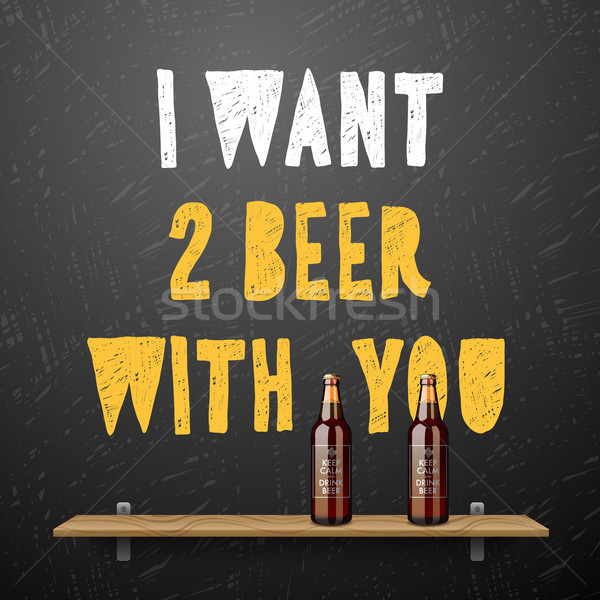 Drink beer, I want two beer with you Stock photo © ikopylov