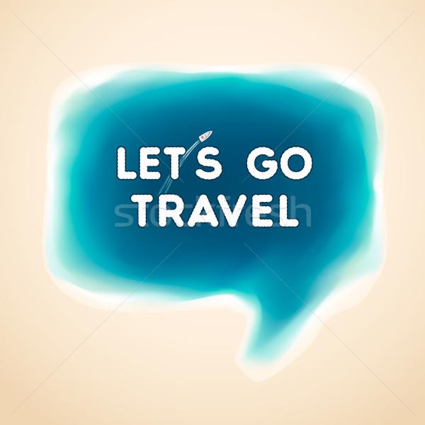 Let's go travel, speech bubble Stock photo © ikopylov