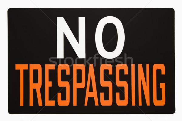 No trespassing sign. Stock photo © iofoto