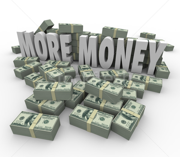 More Money Words Cash Stacks Piles Earn Greater Income Pay Stock photo © iqoncept