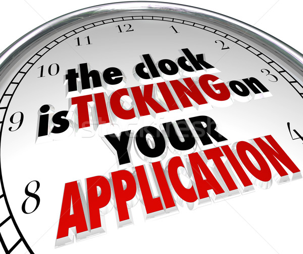 Clock Is Ticking on Your Application Deadline Due Now Stock photo © iqoncept