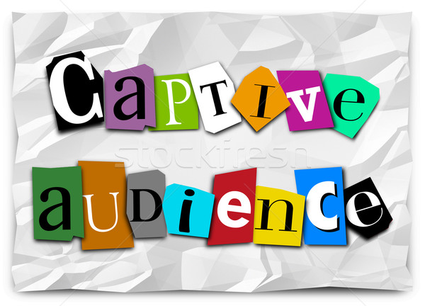 Captive Audience Words Ransom Note Trapped Customers Forced Mess Stock photo © iqoncept