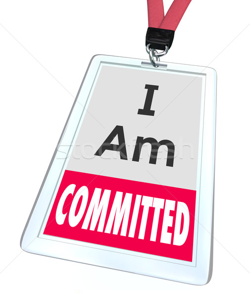 I Am Committed Employee Worker Badge Name Tag Dedication Stock photo © iqoncept