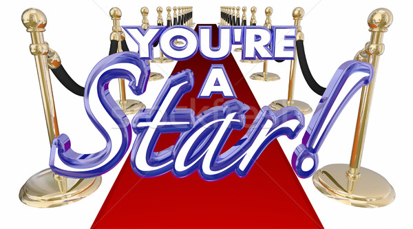 Stock photo: Youre a Star Red Carpet Royal VIP Treatment Words 3d Illustratio