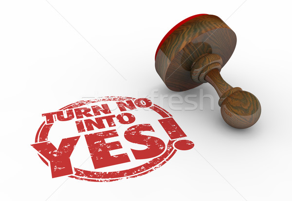 Turn No Into Yes Rejection to Acceptance Stamp Words 3d Illustra Stock photo © iqoncept