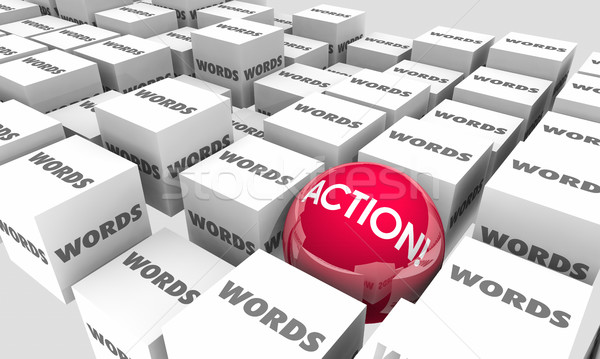 Words Vs Action Follow Through Hard Work 3d Illustration Stock photo © iqoncept