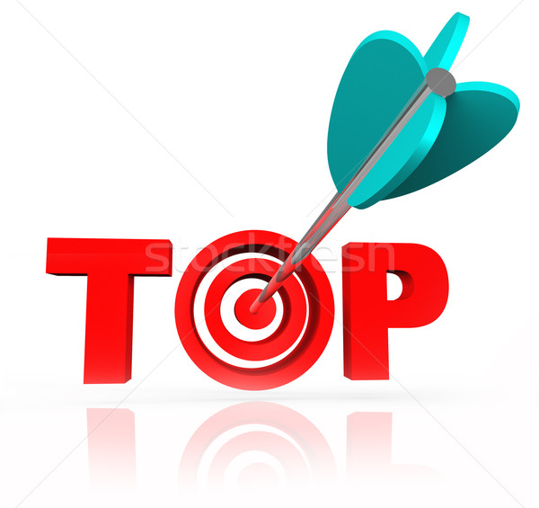 Stock photo: Aiming for the Top Word Arrow Target Bulls-Eye