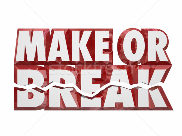 Make or Break 3d Words Important Decision Choice Outcome Result Stock photo © iqoncept