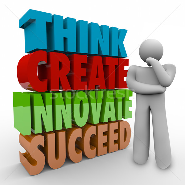 Think Create Innovate Succeed 3d Words Thinker Person Stock photo © iqoncept