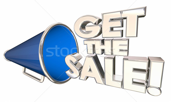 Get the Sale Bullhorn Megaphone Selling Success Words 3d Illustr Stock photo © iqoncept