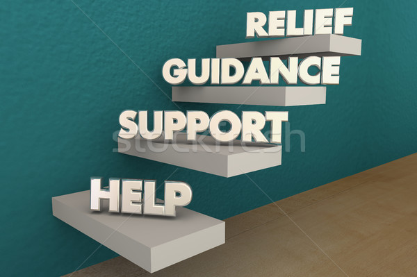 Help Support Guidance Relief Steps Words 3d Illustration Stock photo © iqoncept