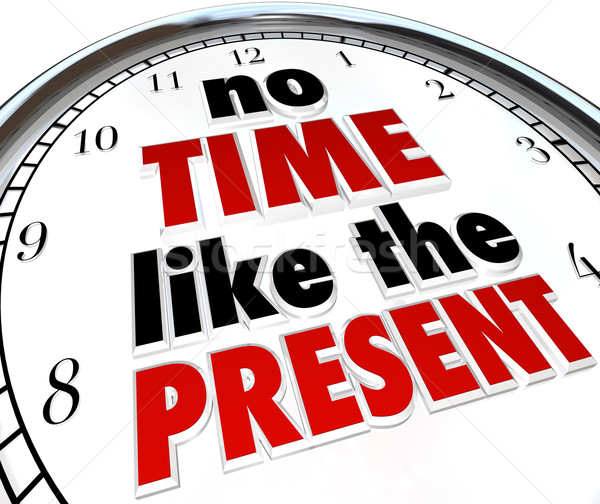 No Time Like the Present Clock Punctuality No Procrastination Stock photo © iqoncept