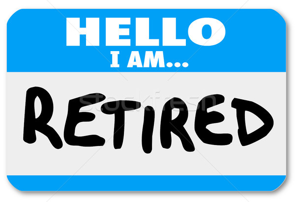 Hello I Am Retired Words Nametag Sticker Older Person Stock photo © iqoncept