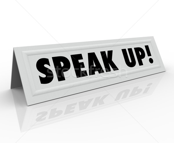 Speak Up Words Tent Name Card Share Opinion Stock photo © iqoncept