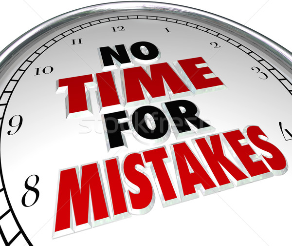 No Time for Mistakes Clock Deadline Work Accuracy Stock photo © iqoncept