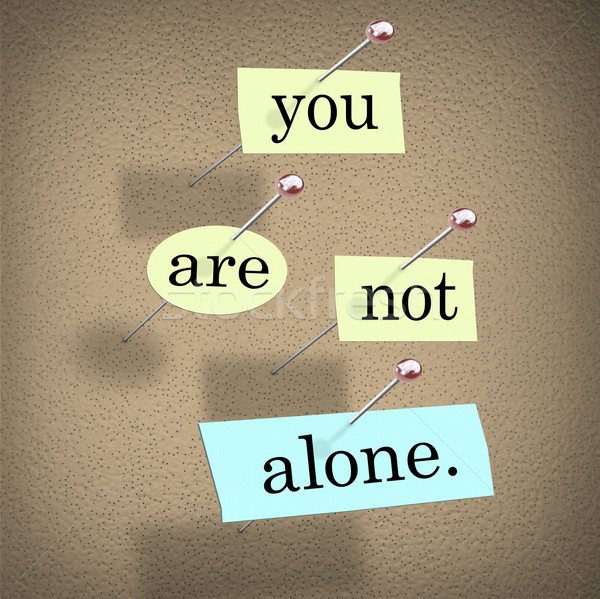 You Are Not Alone Words 3d Saying Bulletin Board Stock photo © iqoncept