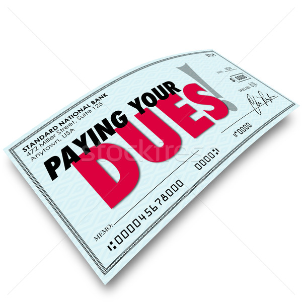 Stock photo: Paying Your Dues Check Words Money Earning Obligation Requiremen