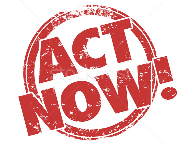 Stock photo: Act Now Stamp Take Advantage Special Exclusive Offer Advertiseme