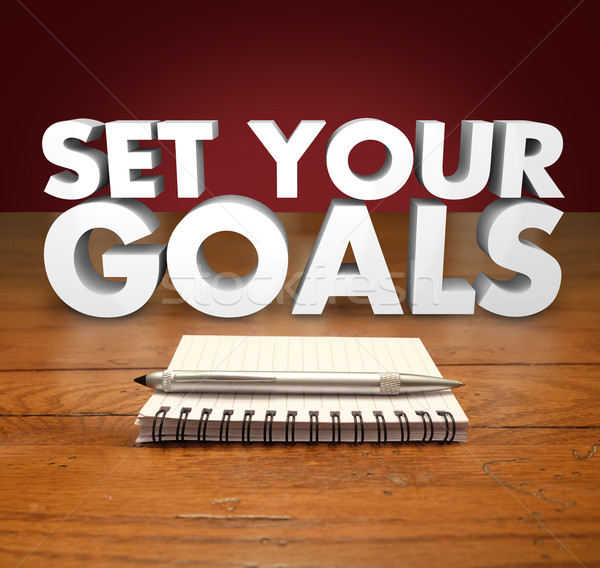 Set Your Goals 3d Words Notepad Pen Stock photo © iqoncept